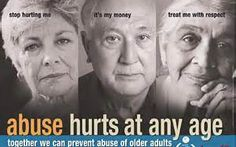 Abuse hurts at any age. Lets stop financial,  sexual, & physical abuse of the elderly.
