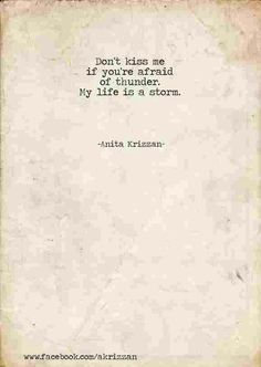 Don't kiss me if you're afraid of thunder...