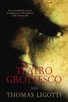 Teatro Grottesco by Thomas Ligotti. $8.02. http://notloseyourself.com/showme/dplkx/Bl0k0x1iFpAj0jRx2iUp.html. Author: Thomas Ligotti. Publisher: Virgin Digital (November 24, 2009). 224 pages