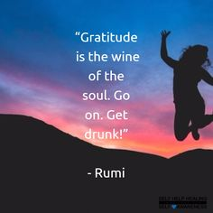 #Quotes by #Rumi - When we feel truly grateful for all we have been given, we become receptive to being given more from our soul. Our soul sees and acts upon that which we cannot see. - from http://www.selfhelphealing.co.uk