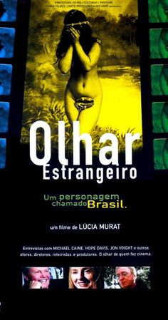 Brazilian documentary 2006. Directed by Lúcia Murat.  With Philippe de Broca, Michael Caine, Philippe Clair, Greydon Clark. Fantasies and clichés about Brazil and Brazilians as reinforced by international films, even those actually shot in Brazil. This documentary features interviews with non-Brazilian directors, writers and stars who have been involved in some of those films.