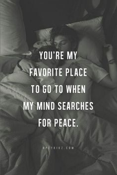 This is so me when it comes to you <3 my mind could be going hella crazy but every time I see you, every time I hear your voice it does nothing but calm me <3 I love you -des