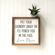 Put Your Laundry Away Or I'll Punch You In The Face Love Mom Sign - Laundry Room - Laundry Funny by FeatheredFarmhouse on Etsy