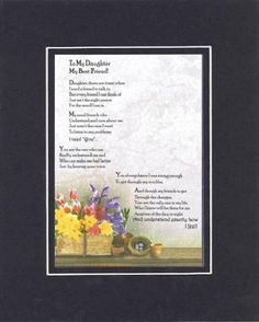 Touching and Heartfelt Poem for Daughters - To My Daughter, My Best Friend Poem on 11 x 14 Double Beveled Matting Best Friend Poems, My Best Friend, Best Friends, Letter To My Daughter, Mother Daughter Quotes, Mommy Quotes, Heartfelt Quotes, Memory Books, Cute Crafts