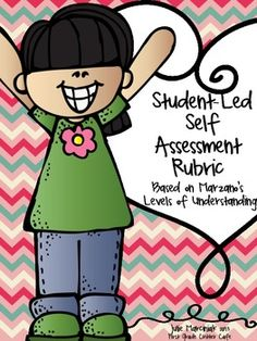 Deep Thinking for little ones! Love this! Student-Led Self Assessment: Marzano Levels of Understanding