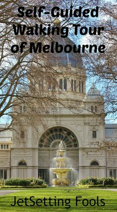 Self-Guided Walking Tour of Melbourne Australia JetSetting Fools