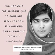 -Malala yousafzai best franchise opportunities, women's rights, woman quotes, women empowerment, Woman Quotes, Quotes Women, People Quotes, Happy International Women's Day, International Womens Day Quotes, E Cards, Ladies Day, Women Day, Boss Babe