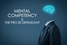 Mental Competency of a Pro Se Defendant