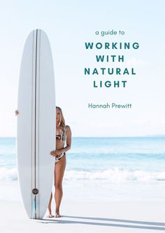 eBook: A Guide To Working With Natural Light — HANNAH PREWITT #photographyebook #digitalbook #photographytips #naturallightphotography #learnphotography #improvephotography Improve Photography, Water Photography, Photography Workshops, Digital Photography, Underwater Photographer, Natural Light Photography, Types Of Lighting, Affordable Art, Surfing