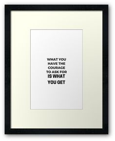 """""""HAVE COURAGE"""" Framed Prints   https://www.redbubble.com/people/ideasforartists/works/28934706-have-courage?asc=u&p=framed-print   #redbubble #motivation  #inspiration #quotes #wisdom"""