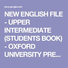 NEW ENGLISH FILE - UPPER INTERMEDIATE (STUDENTS BOOK) - OXFORD UNIVERSITY PRESS.pdf - Google Drive