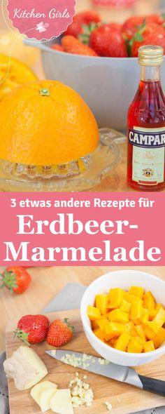 Erdbeermarmelade mal anders: Wir haben drei Rezepte für leckere Varianten des fruchtigen Aufstrichs.