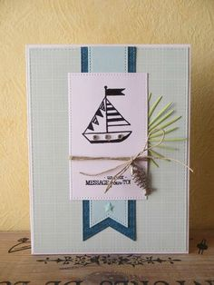 Karilou: 24-07-2016 Stampin Up, Small Sailboats, Tampons, Cool Cards, Greeting Cards, Messages, Album, Ship, Crafts