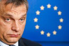 Orbán Európa gyenge embere lett, épp most törlik fel vele a padlót! Prime Minister, Hungary, Presidents, My Love