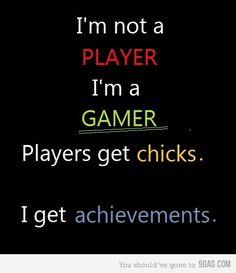 I'm Not A Player,I'm a gamer! gamers, gaming, geek humor, pc geeks, computer humor, games, video games, pc games, game shop, gamer, internet humor, I love my geek