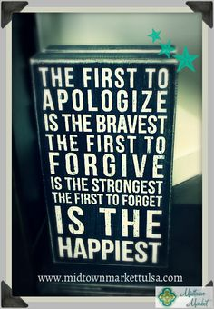 The First to Apologize is the Bravest...