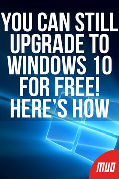 You Can Still Upgrade to Windows 10 for Free! Life Hacks Computer, Computer Basics, Computer Help, Computer Technology, Computer Programming, Computer Tips, Windows 10 Hacks, Upgrade To Windows 10, New Operating System