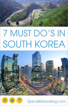 7 Must Do's in South Korea
