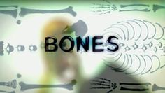 Bones.
