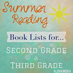 Summer Reading Book Lists for kids going into Second (2nd) and Third (3rd) Grade | Alohamora: Open a Book Books for both boys and girls. Several of these books will work great for reluctant readers.