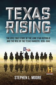 Texas Rising: The Epic True Story Of The Lone Star Republic And The Rise Of The Texas Rangers, free ebook Texas Rising, Hatfields And Mccoys, Texas Revolution, Mexican Army, Republic Of Texas, San Jacinto, History Channel, Texas Rangers, So Little Time