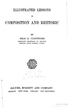Illustrated lessons in composition and rhetoric - Erle Elsworth Clippinger - (middle school)