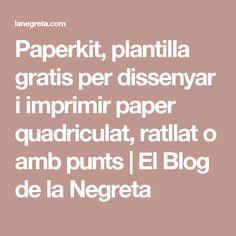 Paperkit, plantilla gratis per dissenyar i imprimir paper quadriculat, ratllat o amb punts | El Blog de la Negreta