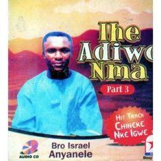 Israel Anyanele - Ihe Adiwo Nma Vol 3 - CD