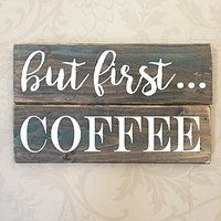 But First Coffee Rustic Sign on Amazon