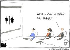 One of the hardest thing for marketers - refining the target. who else should we target?- Tom Fishburne