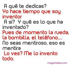 Y que inventor. Funny Spanish Jokes, Funny Friday Memes, Spanish Humor, Friday Humor, Monday Memes, Walmart Funny, 9gag Funny, Mom Funny, Funny Animal Quotes