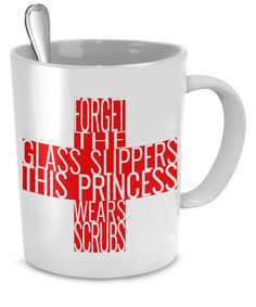 Forget the Glass Slippers, this Princess wears Scrub - Nurse Gift Mug, Microwave safe!
