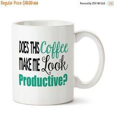 Coffee Mug, Coffee Mug, Does This Coffee Make Me Look Productive Work Mug, Boss Mug, Funny Office Cup, Sayings,