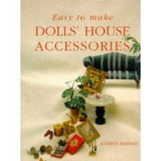 Easy to Make Dolls' House Accessories, 1996