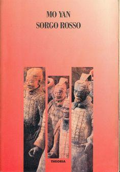 Sorgo rosso di Mo Yan (Theoria, 1994). Il primo romanzo tradotto in italiano del Premio Nobel 2012. Sullo scaffale della letteratura straniera. Clicca sull'immagine per leggere le recensioni dei lettori del social network Anobii.