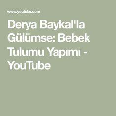Derya Baykal'la Gülümse: Bebek Tulumu Yapımı - YouTube