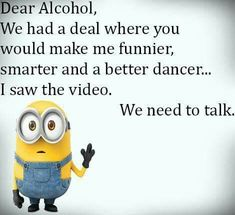 Minion Alcohol, dancer 。◕‿◕。 See my Despicable Me Minions pins https://www.pinterest.com/search/my_pins/?q=minions