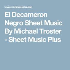 El Decameron Negro Sheet Music By Michael Troster - Sheet Music Plus