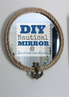 Decorate Me Diana: DIY Nautical Mirror - just what I've been looking for!!  I love Pinterest!