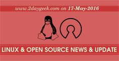 Linux News & Open Source News & Updates on May 17, 2016