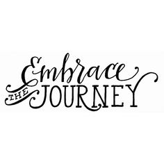 daily letterings — embrace your journey!! hope I can heed my own...