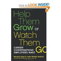 Help Them Grow or Watch Them Go: Career Conversations Employees Want (BK Business) -- by Beverly L. Kaye.  Click the picture for more....
