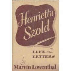 Henrietta Szold : Life and Letters (Hardcover) http://www.amazon.com/dp/B0007DLZNQ/?tag=wwwmoynulinfo-20 B0007DLZNQ