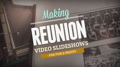 Learn how to make a memorable reunion slideshow with ProShow during our free Google+ webinar on August 6th and 7th. Click through to learn more and RSVP.