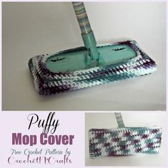 """FREE crochet pattern for the Puffy Mop Cover. The mop cover is designed to fit a 10"""" by 4"""" mop, but can be made longer if desired."""