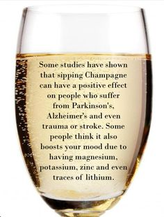 Some studies have shown that singing Champagne...