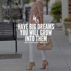 Success Quotes : Have big dreams you will grow into them Quotes To Live By, Me Quotes, Motivational Quotes, Inspirational Quotes, Beauty Quotes, Girly Quotes, Famous Quotes, Boss Babe Quotes, Attitude Quotes