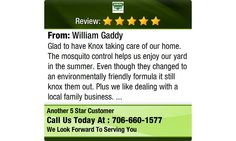 Glad to have Knox taking care of our home. The mosquito control helps us enjoy our yard in...
