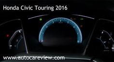 Honda Civic Touring Car 2016 Review Part 2 One thing you'll notice right away visibility