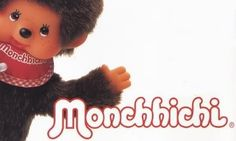 "Sing with me: ""Monchichi. Monchichi. Oh, so soft and cud-del-y. With a thumb in their mouth they're really sweet."""